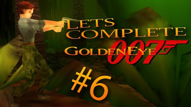 Let's Complete GoldenEye 007 - #6 - Cheat To Win!