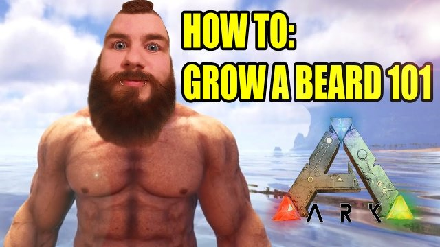 Ark:Survival Evolved - HOW TO GROW AN EPIC MANLY BEARD - 101