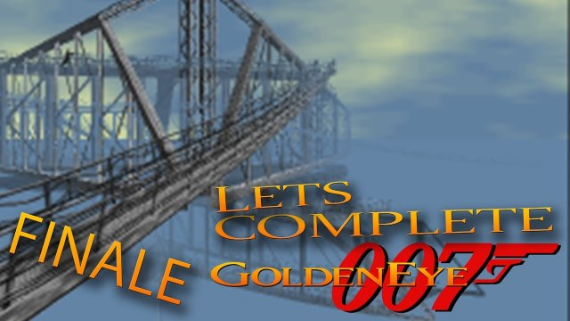 Let's Complete GoldenEye 007 - Finale - Overrated